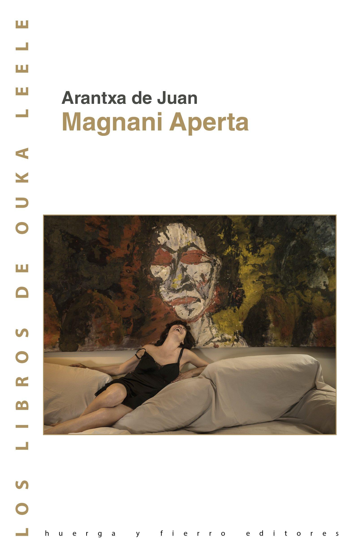 Magnani Aperta (Los libros de Ouka Leele): Amazon.es: Arantxa de Juan: Libros
