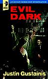 Evil Dark: An Occult Crime Unit Investigation (Occult Crimes Unit Investigati)
