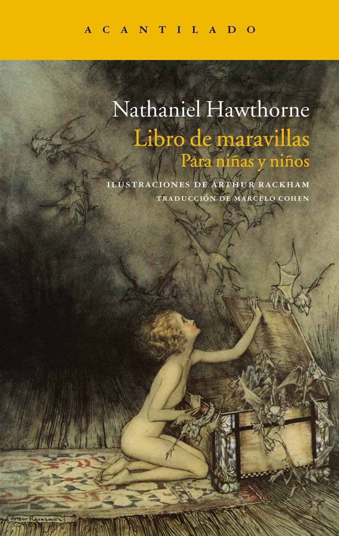 Libro de maravillas: para niñas y niños Narrativa del Acantilado: Amazon.es: Nathaniel Hawthorne, Marcelo Cohen de Levis: Libros