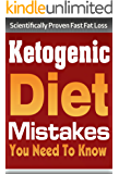 Ketogenic Diet: Ketogenic Diet Mistakes You Need To Know **BONUS** 30 Day Accelerated Fat Loss Meal Plan! (ketogenic diet, ketogenic diet for weight loss, ... diet, paleo diet, anti inflammatory diet)