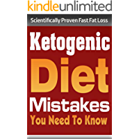 Ketogenic Diet: Ketogenic Diet Mistakes You Need To Know **BONUS** 30 Day Accelerated Fat Loss Meal Plan! (ketogenic…