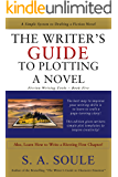 The Writer's Guide to Plotting a Novel: A Simple System to Drafting a Fiction Novel (Fiction Writing Tools Book 5)