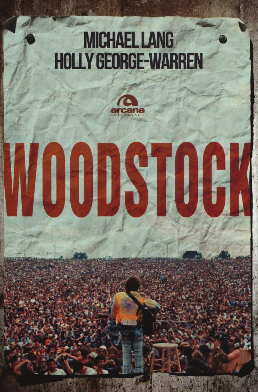 Woodstock Copertina flessibile – 3 mar 2016 Michael Lang Holly George-Warren A. Salacone Arcana