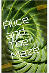 Alice and The Maze Kindle Edition