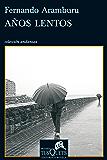 Años lentos: VII Premio Tusquets Editores de Novela (Volumen independiente)