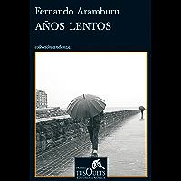 Años lentos: VII Premio Tusquets Editores de Novela (Spanish Edition)