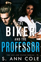 The Biker and the Professor (Oil and Water Series Book 1) Kindle Edition