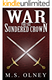 War for the Sundered Crown (The Sundered Crown Saga Book 2)