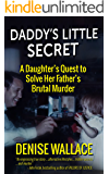 Daddy's Little Secret: A Daughter's Quest To Solve Her Father's Brutal Murder (English Edition)