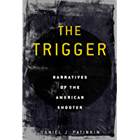 The Trigger: Narratives of the American Shooter (English Edition)