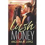 Lush Money: A Royalty Romance (Filthy Rich, 1)