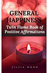 The Twin Flame Book of Positive Affirmations: Soul Growth Inspirations Kindle Edition