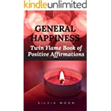 The Twin Flame Book of Positive Affirmations: Soul Growth Inspirations (Twin Flame Newbies' Guides 3)