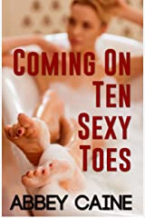 Coming On Ten Sexy Toes Kindle Edition