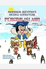Professor Beetovens Second Adventure Penguin Island (The Adventures of Professor Beetoven and Friends Book 2) Kindle Edition