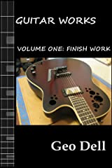 Guitar Works Volume One: Finish Work Kindle Edition