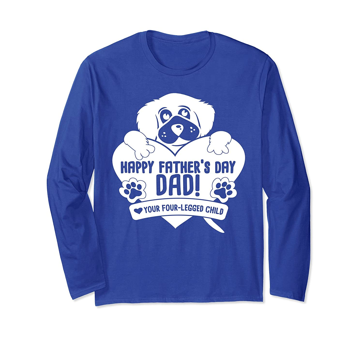 Four Legged Child Fathers Day Funny Dog Lover Long SleeveTee- TPT