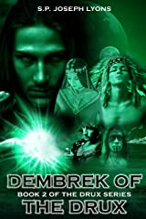 Dembrek of the DRUX (The DRUX Series Book 2) Kindle Edition