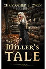 The Miller's Tale: A Fantasy Romance of Clandestine Magic Kindle Edition