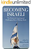 Becoming Israeli: The Hysterical, Inspiring and Challenging Sides of Making Aliyah (English Edition)
