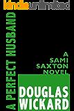 A Perfect Husband: A Sami Saxton Novel (A Sami Saxton Series Book 1)