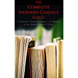 The Complete Harvard Classics Shelf: 51 Volumes of Essential Classics + 20 Volumes of the Greatest Works of Fiction: The Five
