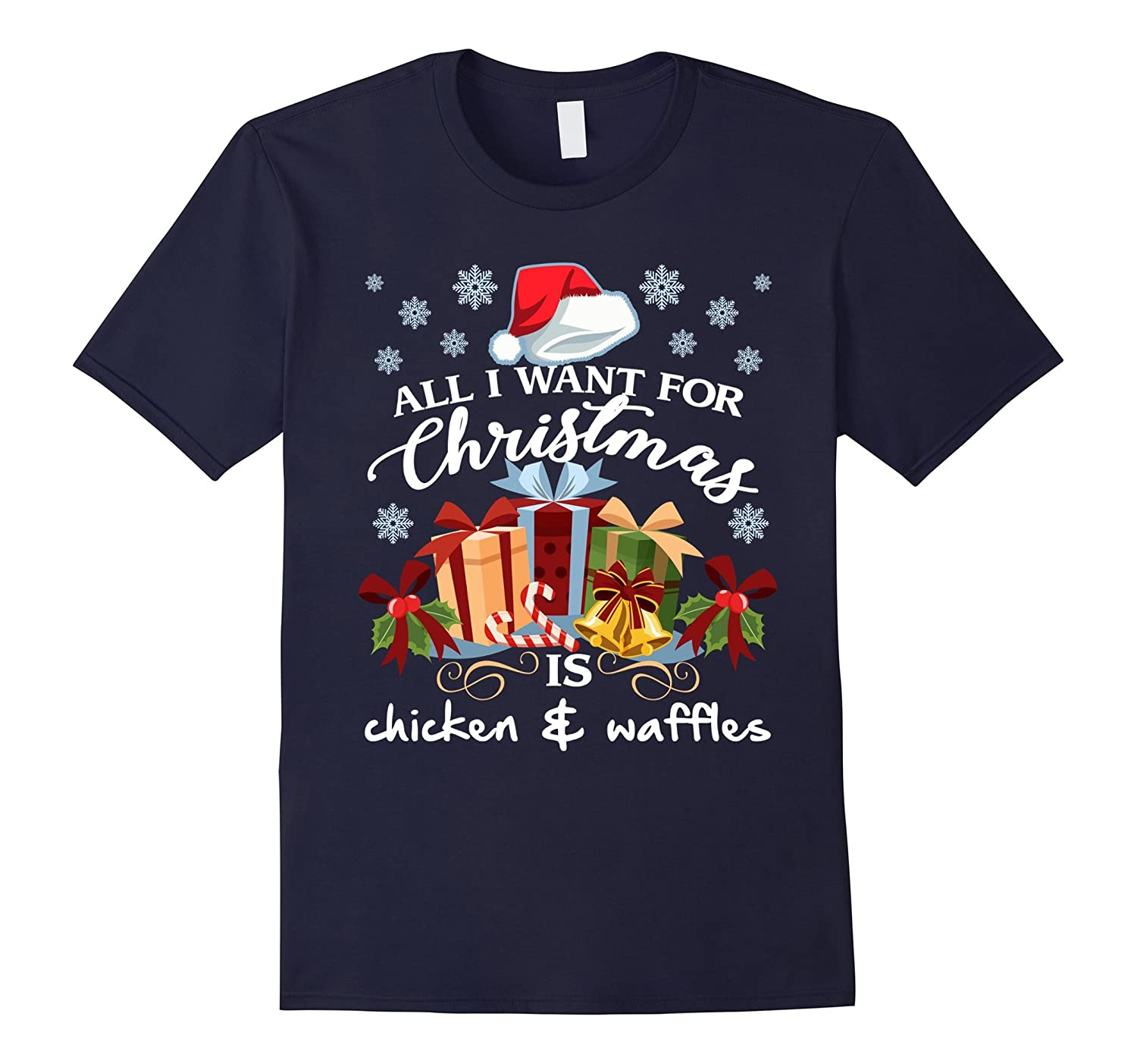 All I Want For Christmas Is Chicken And Waffles T-Shirt-AZP
