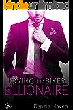 Loving the Biker Billionaire (Secrets of the Biker Billionaire Book 3)
