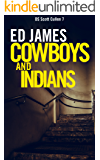 Cowboys and Indians (DC Scott Cullen Crime Series Book 7)