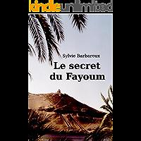 Le secret du Fayoum - Roman Egypte voyage amour historique antique (French Edition)