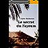 Le secret du Fayoum - Roman Egypte voyage amour historique antique