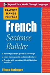 Practice Makes Perfect French Sentence Builder (Practice Makes Perfect Series) Kindle Edition
