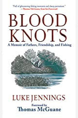 Blood Knots: A Memoir of Fathers, Friendship, and Fishing