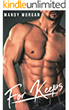 For Keeps: An Older Alpha, Younger BBW Romance (Real Men Crave Curves Book 3)