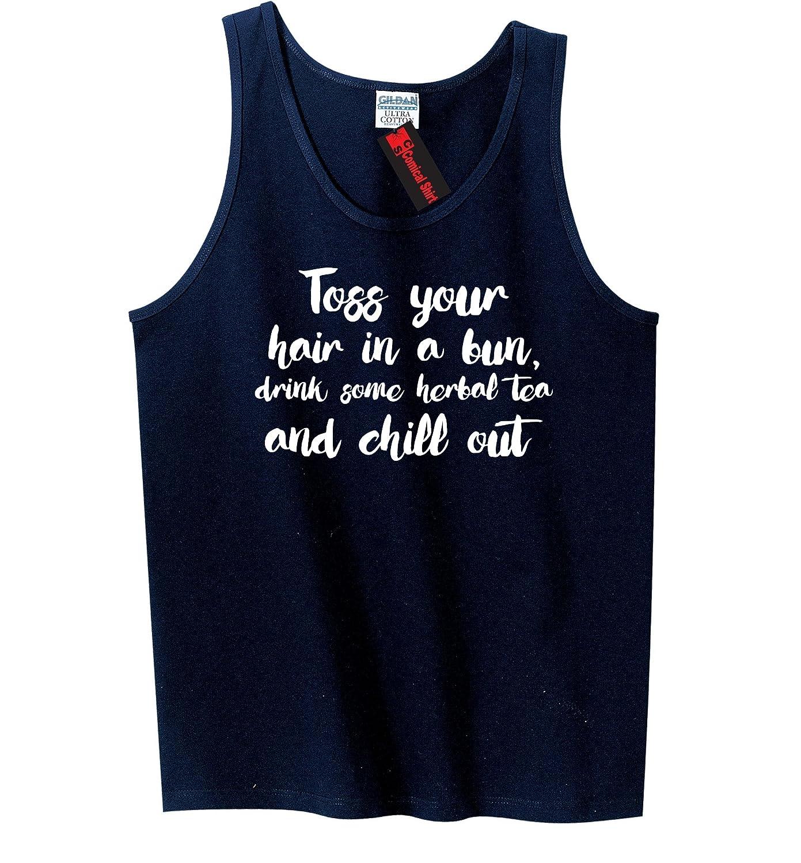 Comical Shirt Mens Toss Your Hair in A Bun Drink Tea Chill Out Tank Top