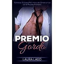 Premio Gordo: Romance, Erótica y Matrimonio de Conveniencia con el Playboy Millonario (Novela Romántica, Erótica y de Humor nº 1) (Spanish Edition) Aug 17, ...