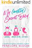 My (Mostly) Secret Baby: A Grumpy Boss Romantic Comedy (My (Mostly) Funny Romance Book 1)