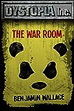 Dystopia Inc. #1: The War Room
