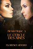 Le Cercle des aînés: Alexia Hope, Tome 3