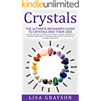 Crystals:The Ultimate Beginner's Guide To Crystals and Their Uses ((Crystal Healing, Crystal to Balance Chakras…