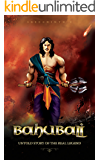 Bahubali : Untold story of the real legend