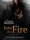 Into the Fire (The Texan Quartet Book 4)