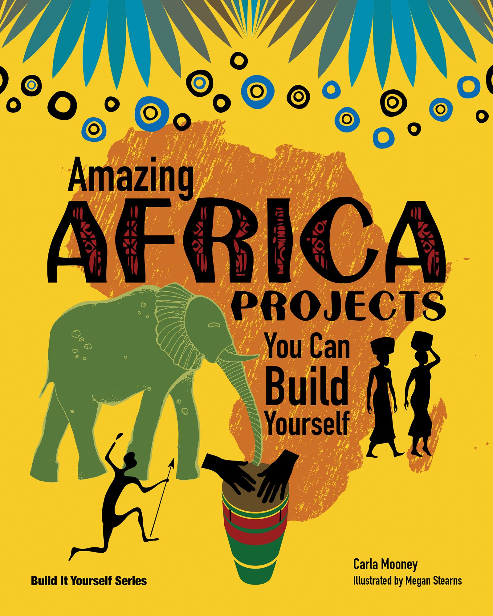 Amazing Africa Projects You Can Build Yourself (Build It Yourself series)