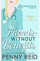 Friends Without Benefits: An Unrequited Romance (Knitting in the City Book 2) Kindle Edition