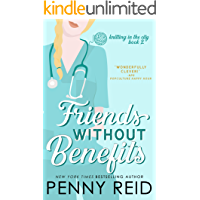 Friends Without Benefits: An Unrequited Romance (Knitting in the City Book 2)