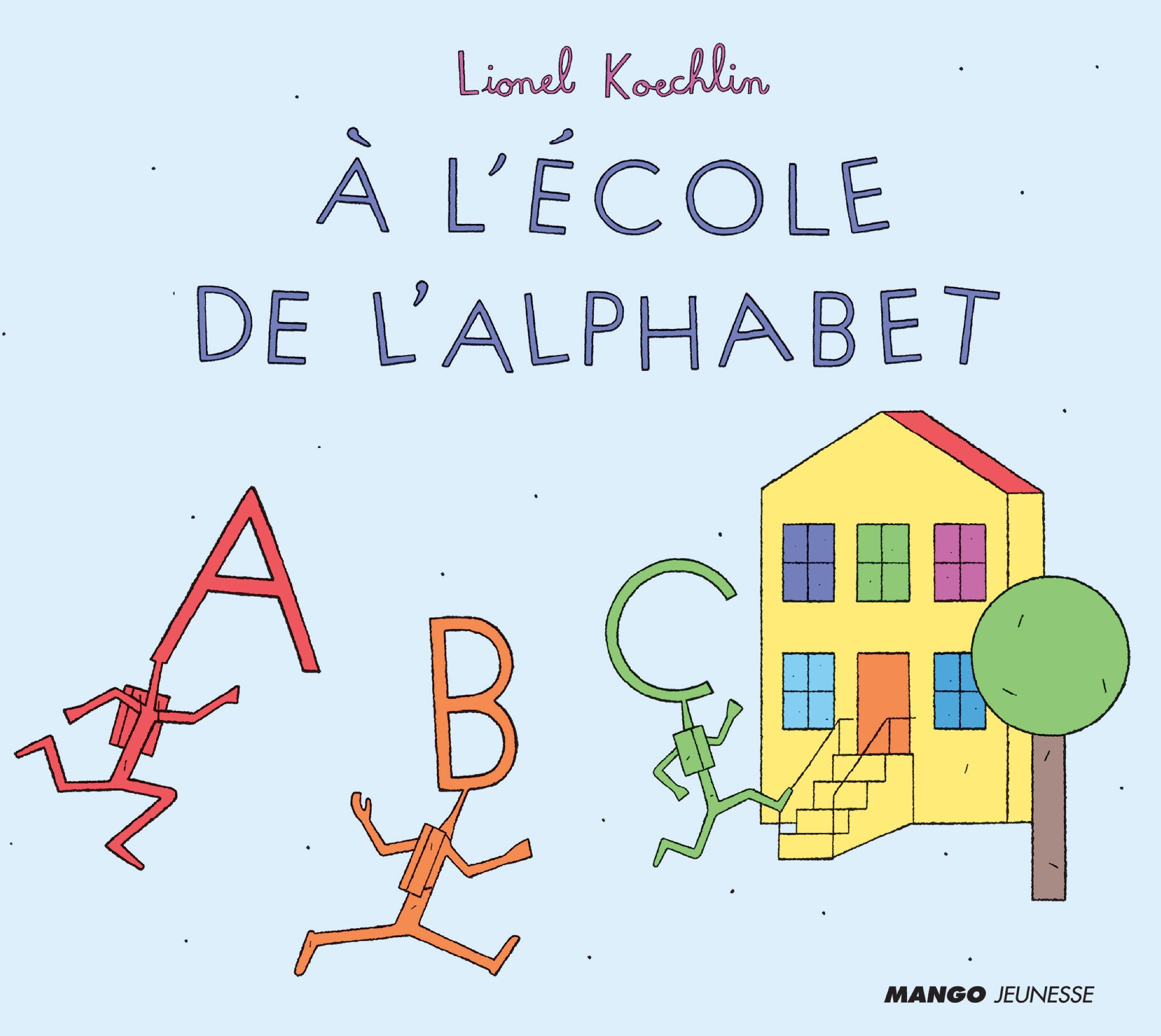Amazon A l école de l alphabet Lionel Koechlin Livres