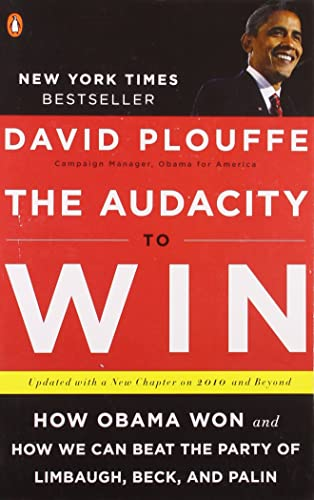 The Audacity to Win: How Obama Won and How We Can Beat the Party of Limbaugh; Beck; and Palin