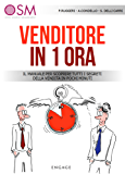 Venditore in 1 ora: Il manuale per scoprire tutti i segreti della vendita in pochi minuti