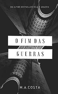Fim das Guerras: A Última Guerra na Terra (Portuguese Edition)