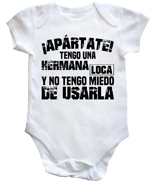 TENGO UNA HERMANA LOCA Y NO TENGO MIEDO DE USARLA body bodys pijama niños niñas unisex: Amazon.es: Ropa y accesorios